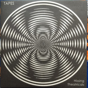 Tapes - Hissing Theatricals (12