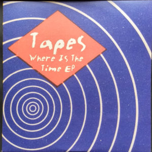 "Tapes - Where Is The Time Ep (12"" - LAST COPIES!)"