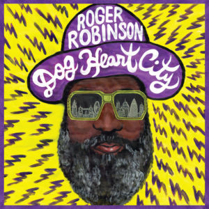 Roger Robinson - Dog Heart City (LP)
